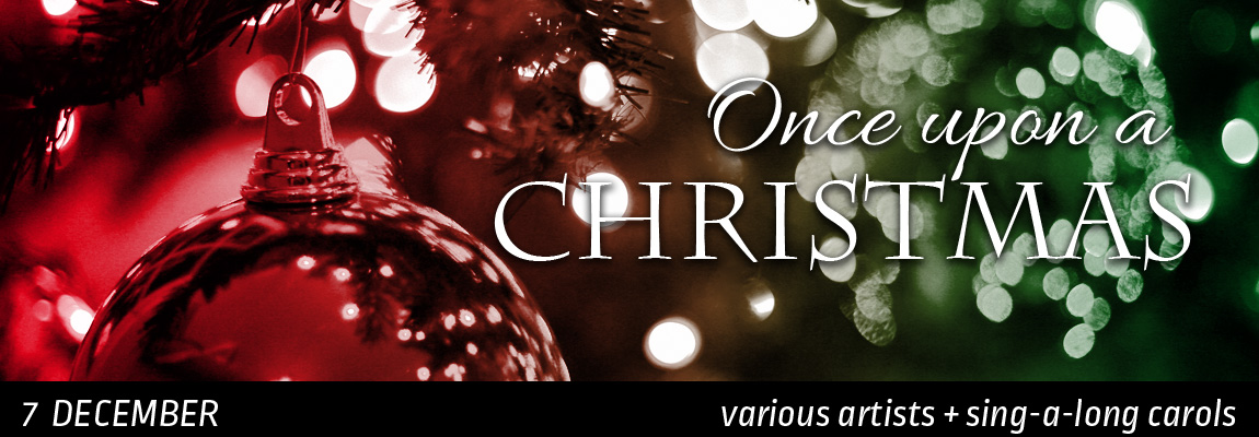 2018 Concert 5 - Once Upon A Christmas
