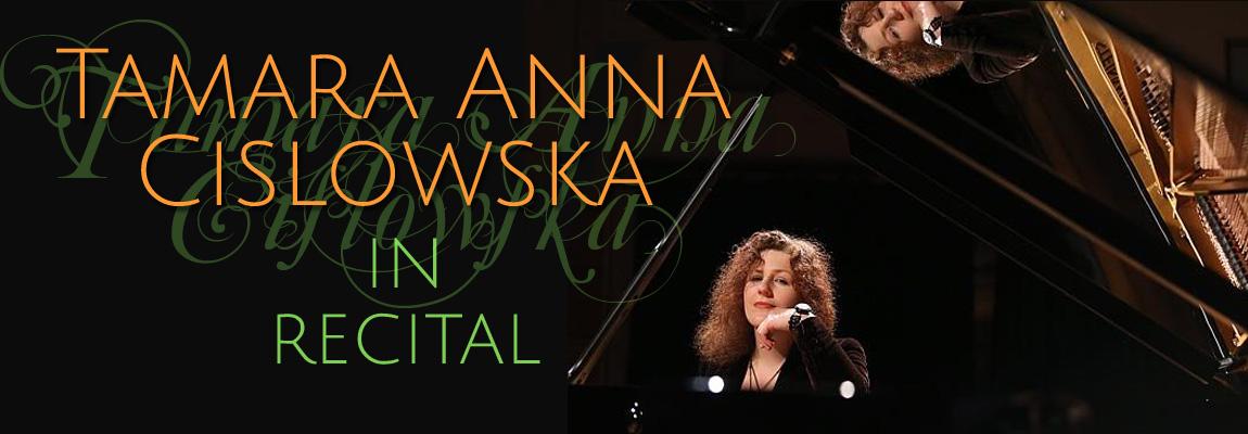 Tamara-Anna Cislowska in recital